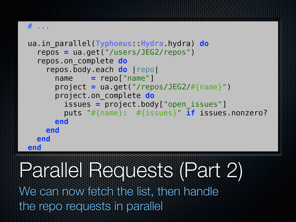 Parallel Requests (Part 2) We can now fetch the...