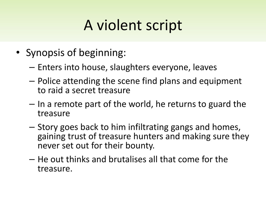 A violent script • Synopsis of beginning: – Ent...