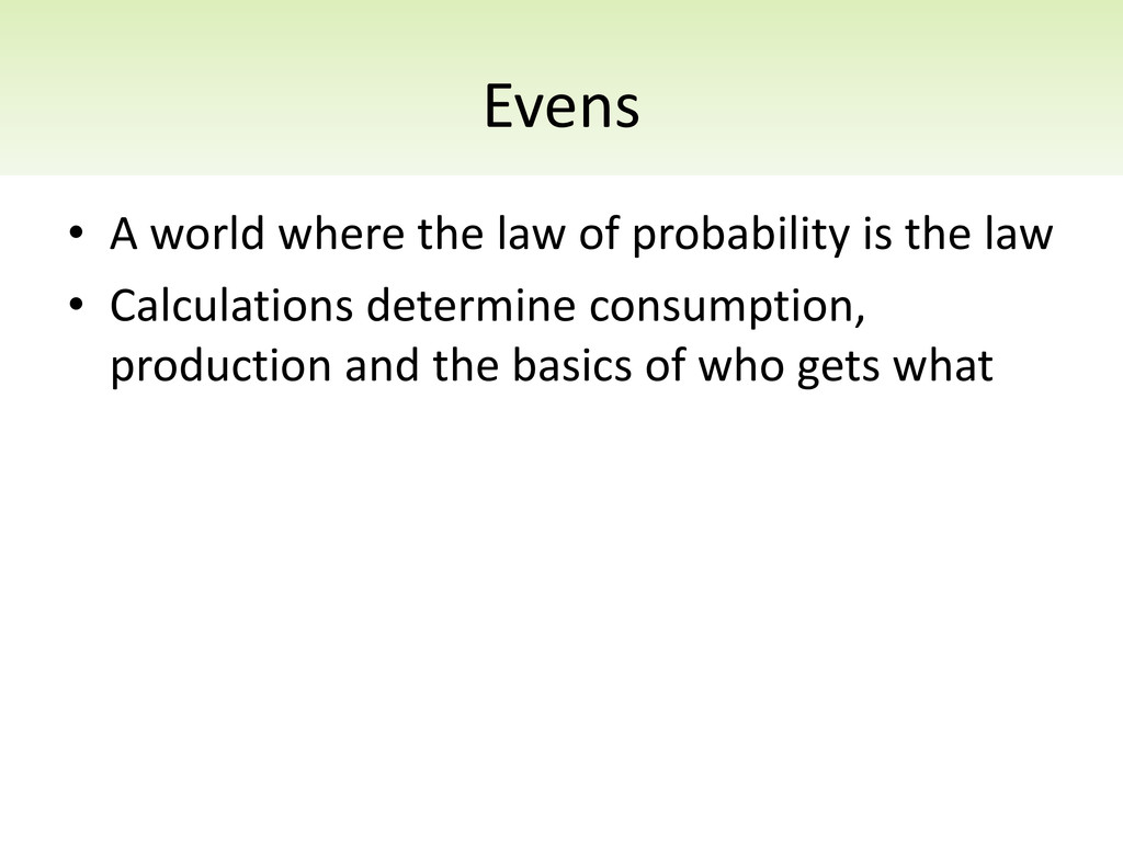 Evens • A world where the law of probability is...
