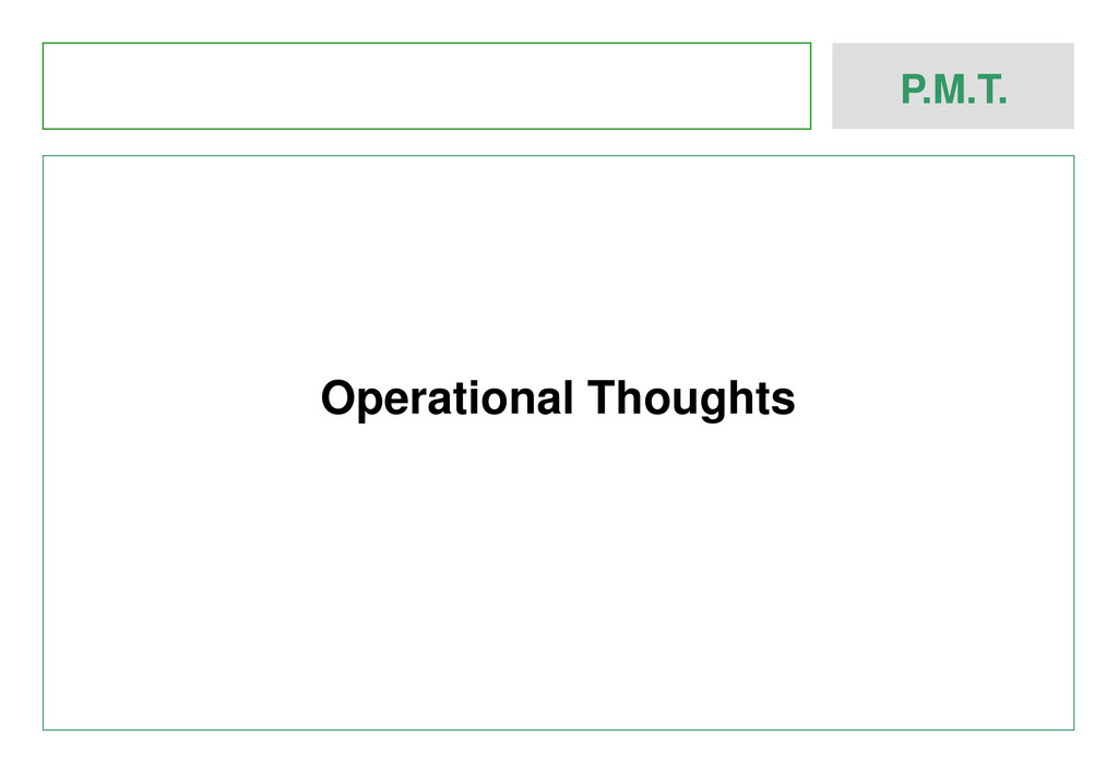 P.M.T. Operational Thoughts