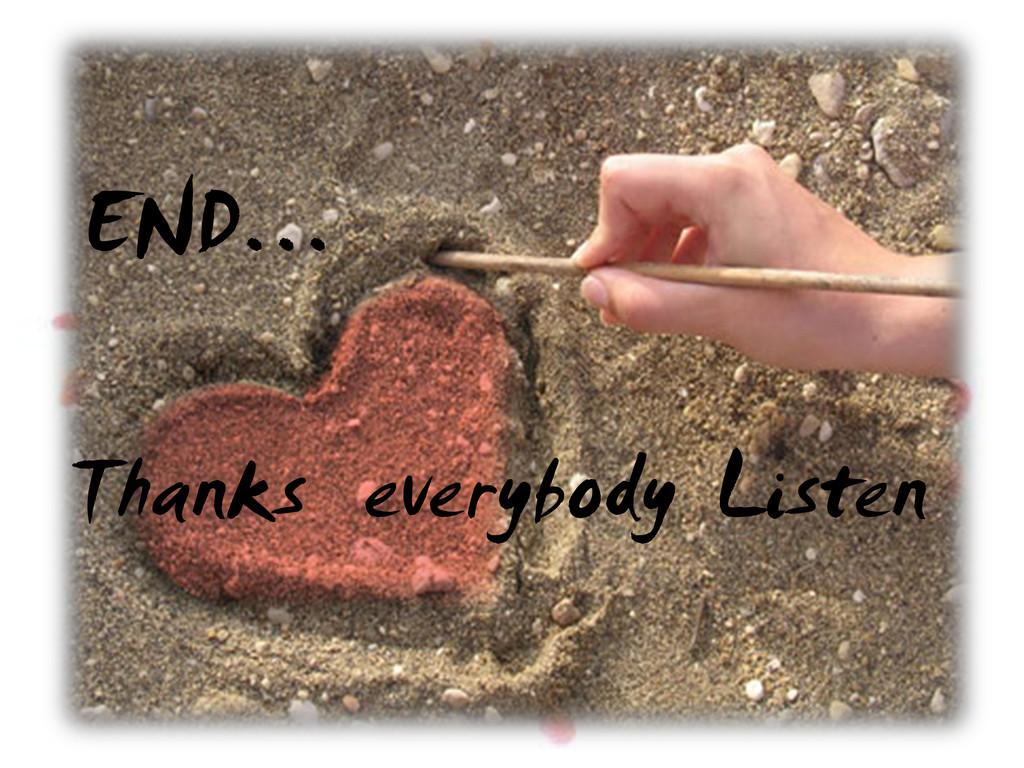 Thanks everybody Listen END…