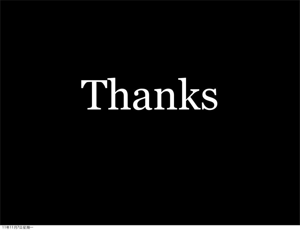 Thanks 11年11月7日星期⼀一