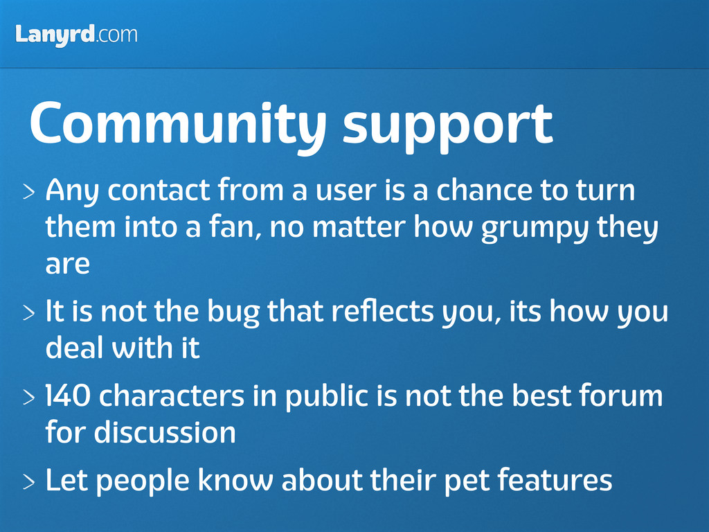 Lanyrd.com Community support Any contact from a...