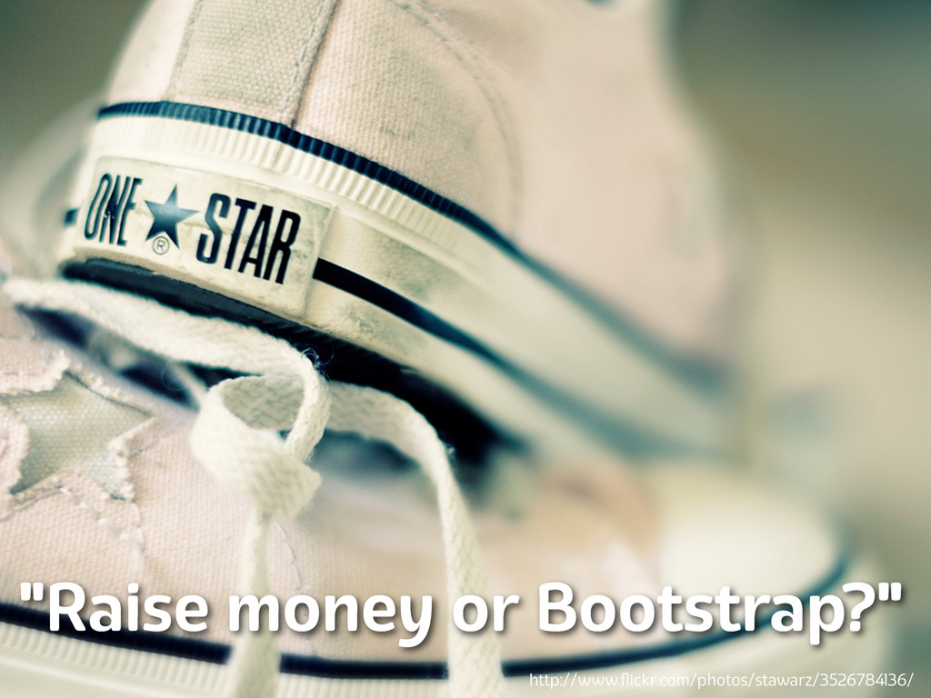 """Lanyrd.com """"Raise money or Bootstrap?"""" http://w..."""