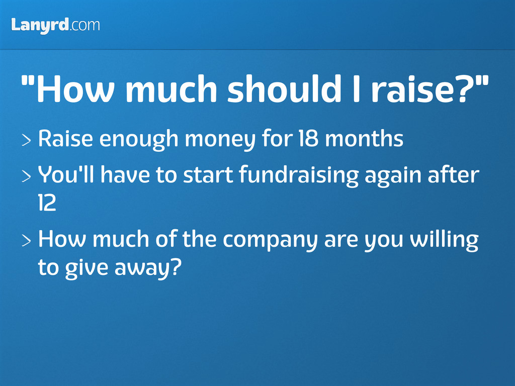 """Lanyrd.com """"How much should I raise?"""" Raise eno..."""