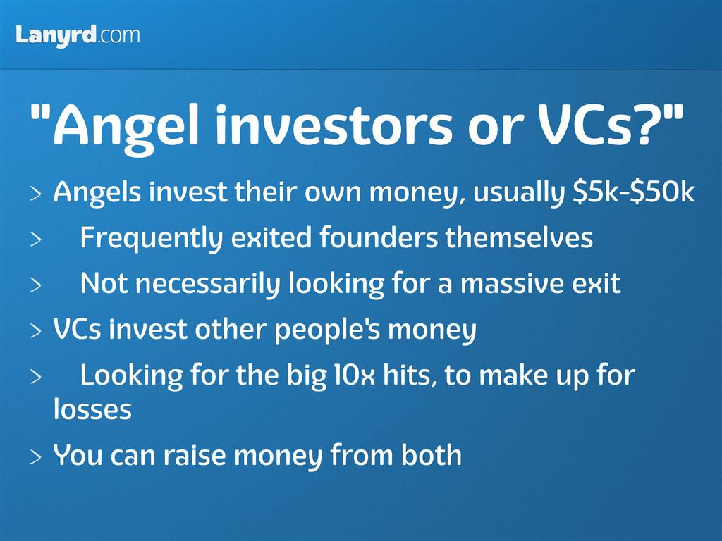 "Lanyrd.com ""Angel investors or VCs?"" Angels inv..."