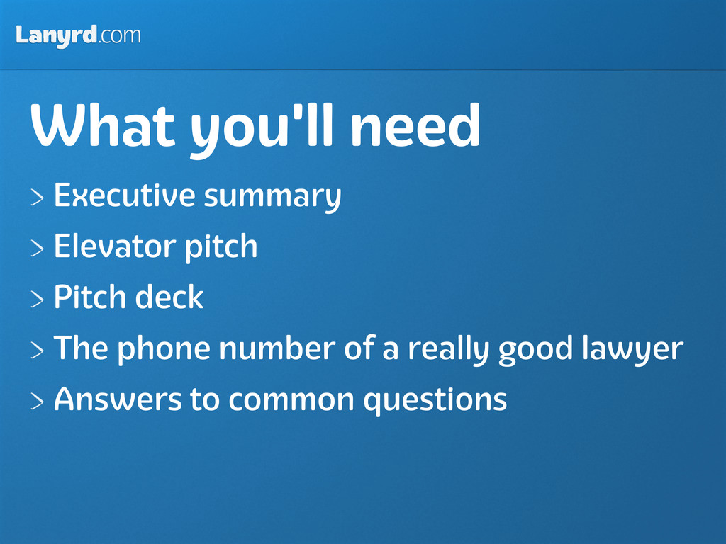 Lanyrd.com What you'll need Executive summary E...