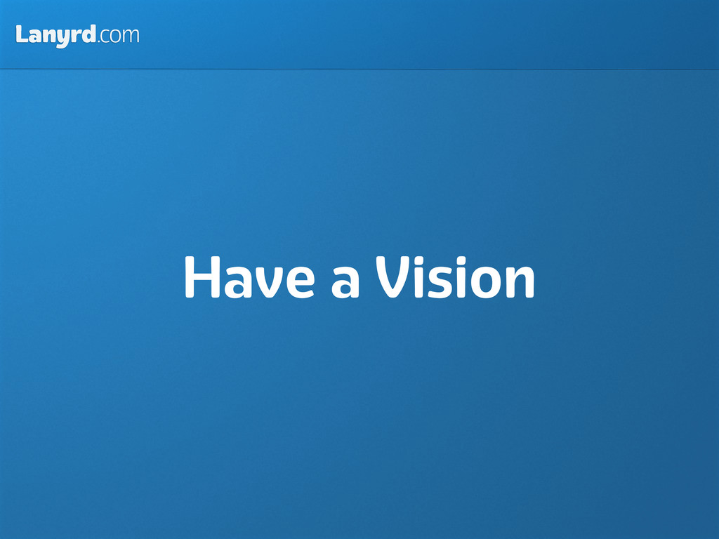 Lanyrd.com Have a Vision