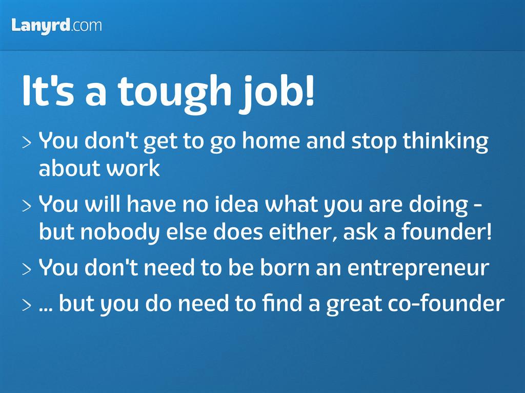 Lanyrd.com It's a tough job! You don't get to g...
