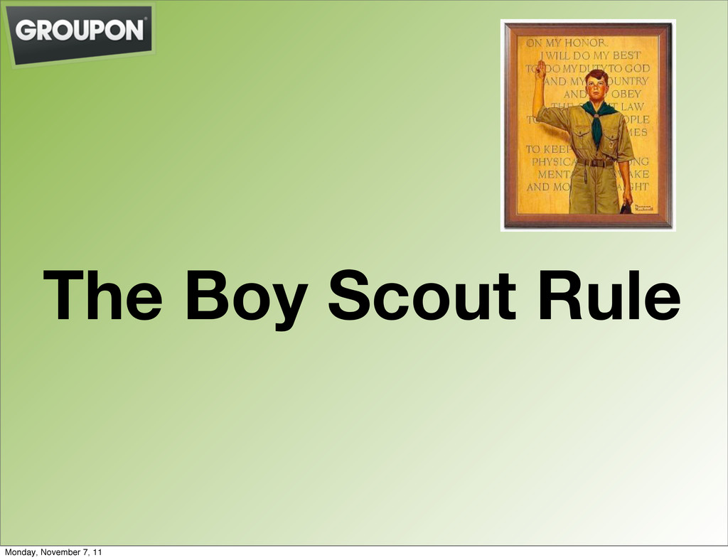 The Boy Scout Rule Monday, November 7, 11