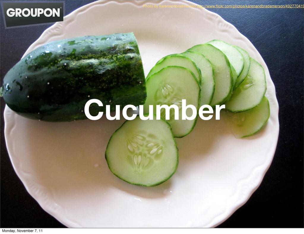 Cucumber Photo by karenandbradmerson http://www...