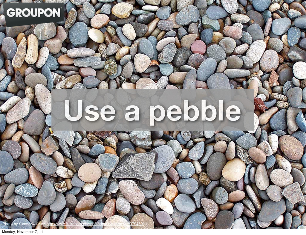 Use a pebble Photo by Slideshow Bruce http://ww...