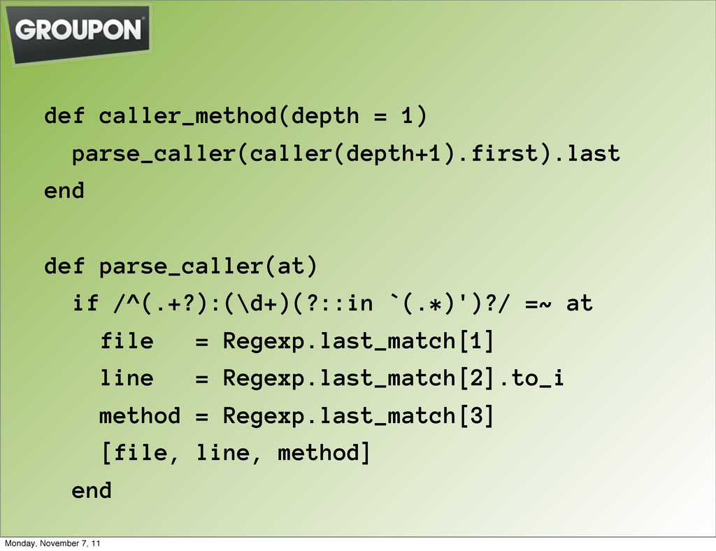 def caller_method(depth = 1) parse_caller(calle...