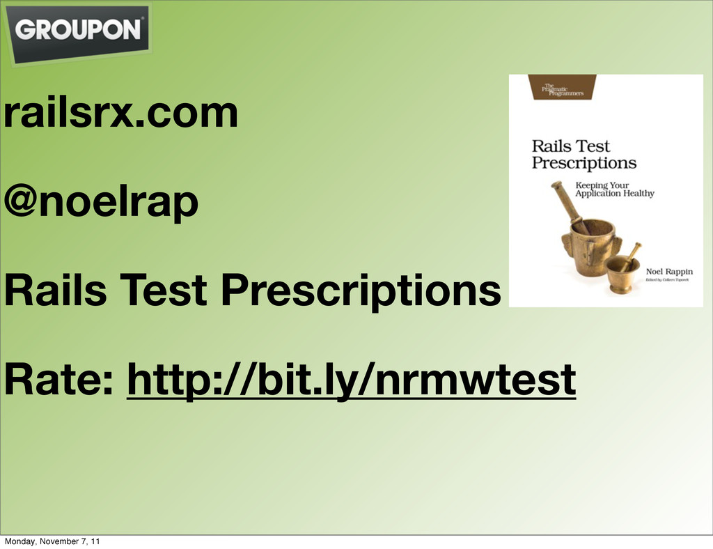 railsrx.com @noelrap Rails Test Prescriptions R...