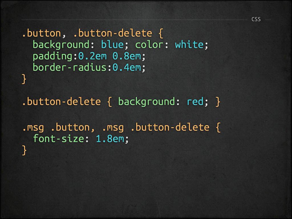 .button, .button-delete { background: blue; col...
