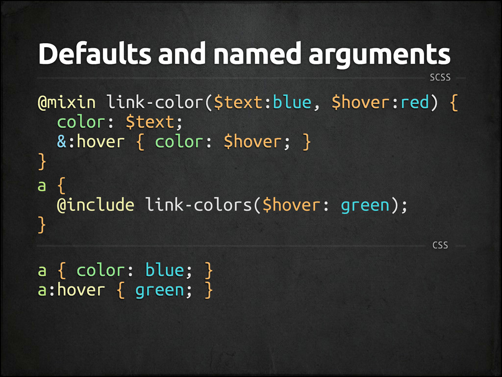 Defaults and named arguments @mixin link-color(...