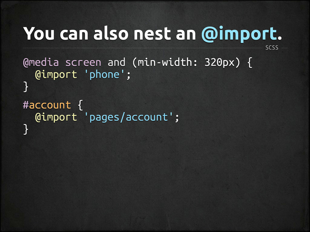 You can also nest an @import. @media screen and...