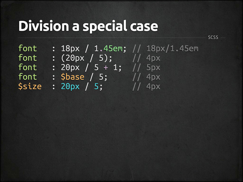 Division a special case SCSS font : 18px / 1.45...