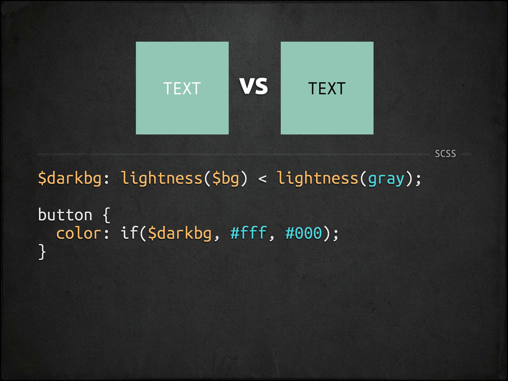 $darkbg: lightness($bg) < lightness(gray); butt...
