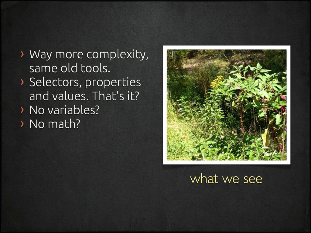 what we see › Way more complexity, same old too...