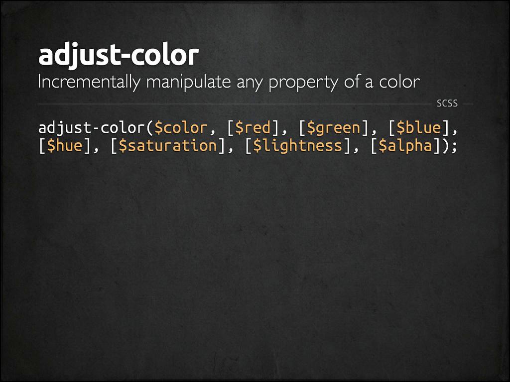 adjust-color adjust-color($color, [$red], [$gre...