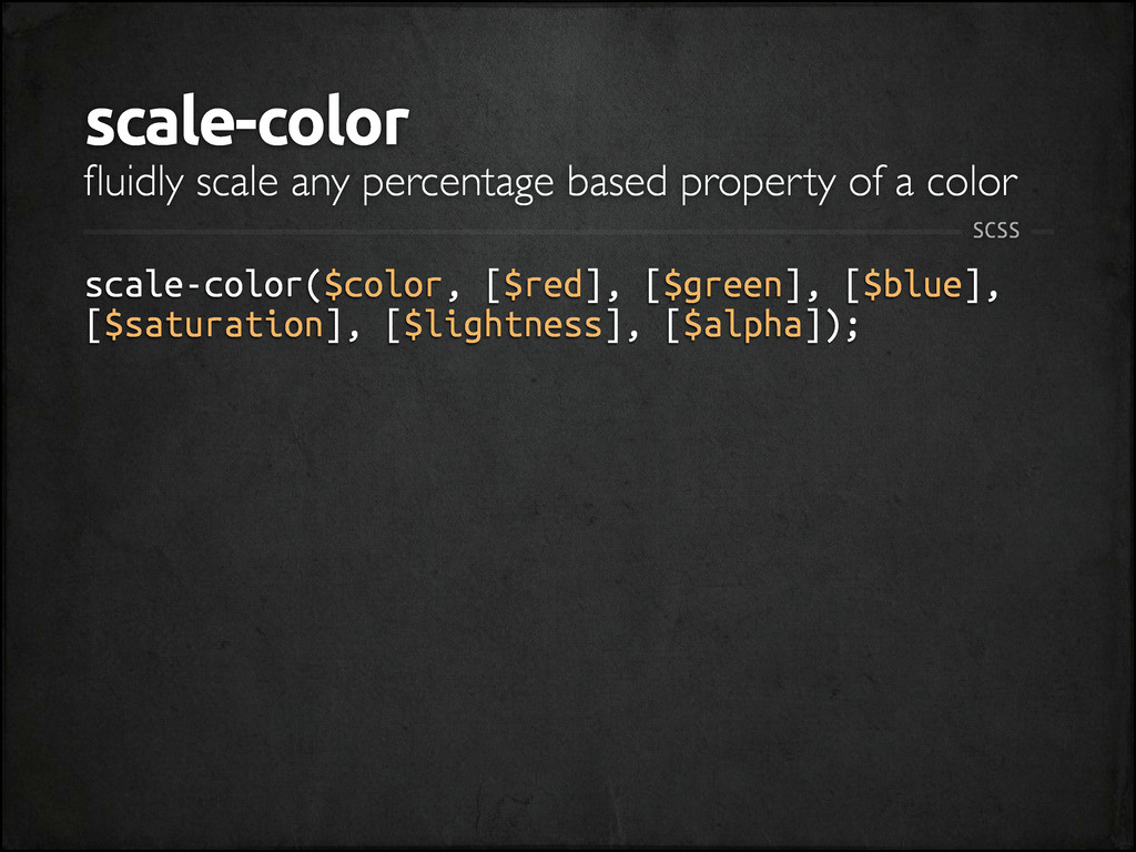 scale-color scale-color($color, [$red], [$green...