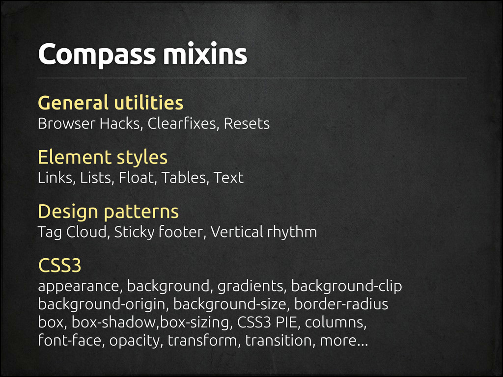 Compass mixins Element styles Links, Lists, Flo...
