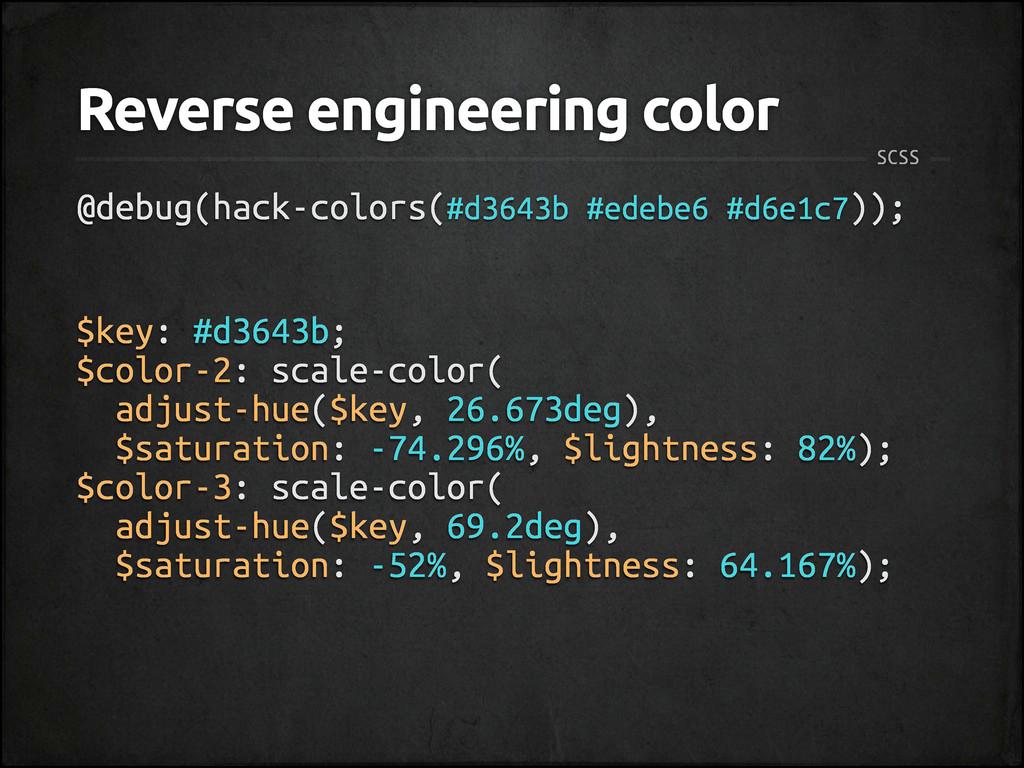 SCSS $key: #d3643b; $color-2: scale-color( adju...