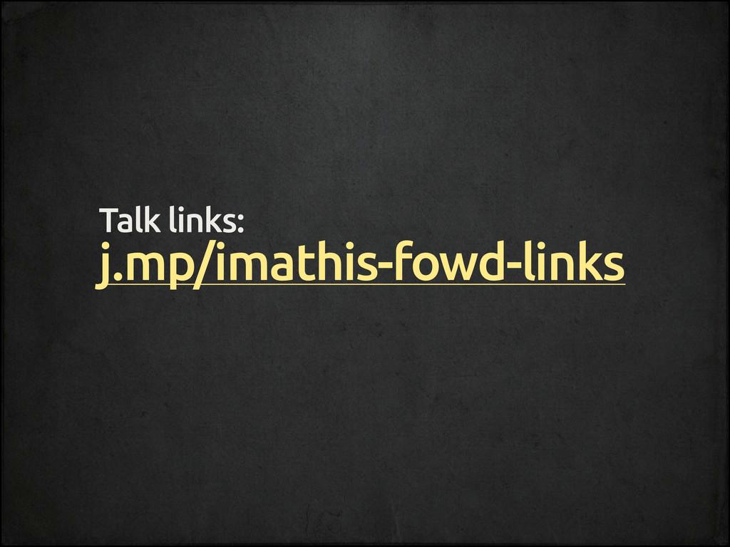 Talk links: j.mp/imathis-fowd-links