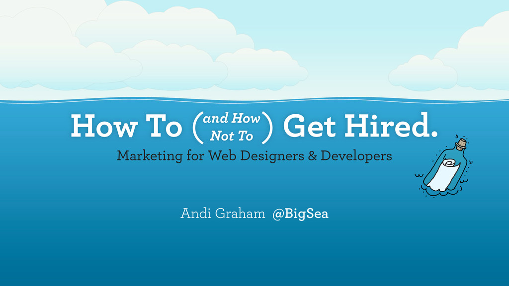 How To ( ) Get Hired. Marketing for Web Designe...