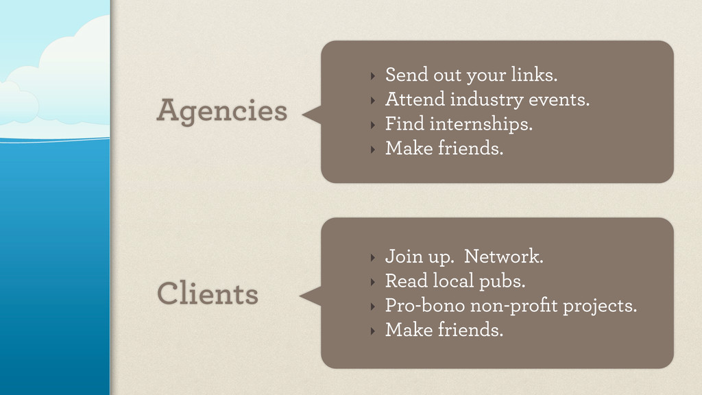 Agencies Clients ‣ Send out your links. ‣ Atten...