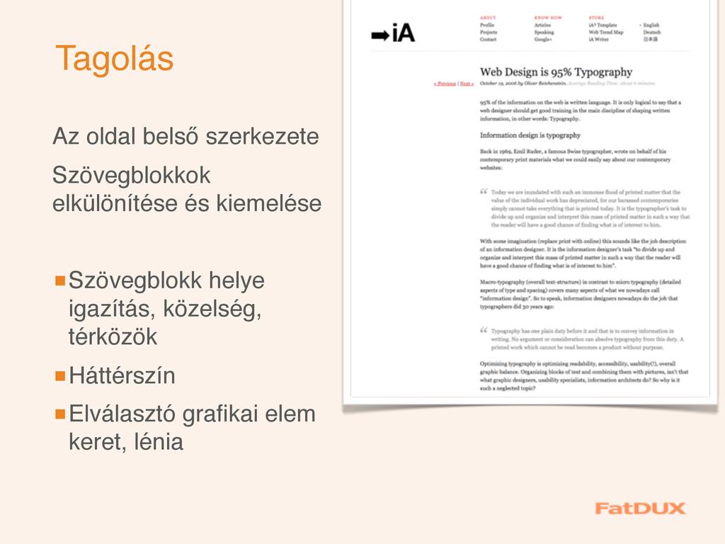 Tagolás Az oldal belső szerkezete Szövegblokkok...
