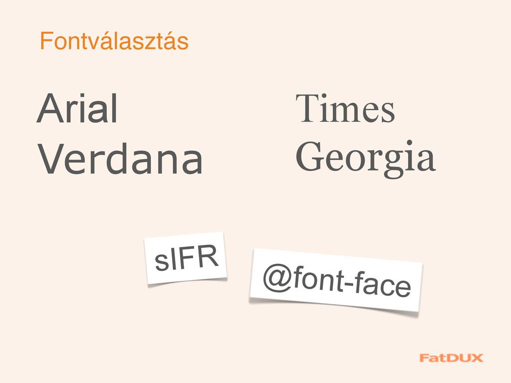 Fontválasztás Arial Verdana Times Georgia sIFR ...