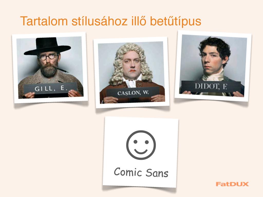 Tartalom stílusához illő betűtípus ʐ Comic Sans
