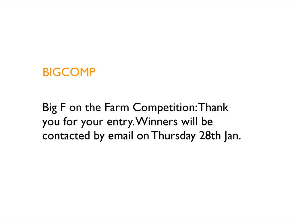 BIGCOMP Big F on the Farm Competition: Thank yo...