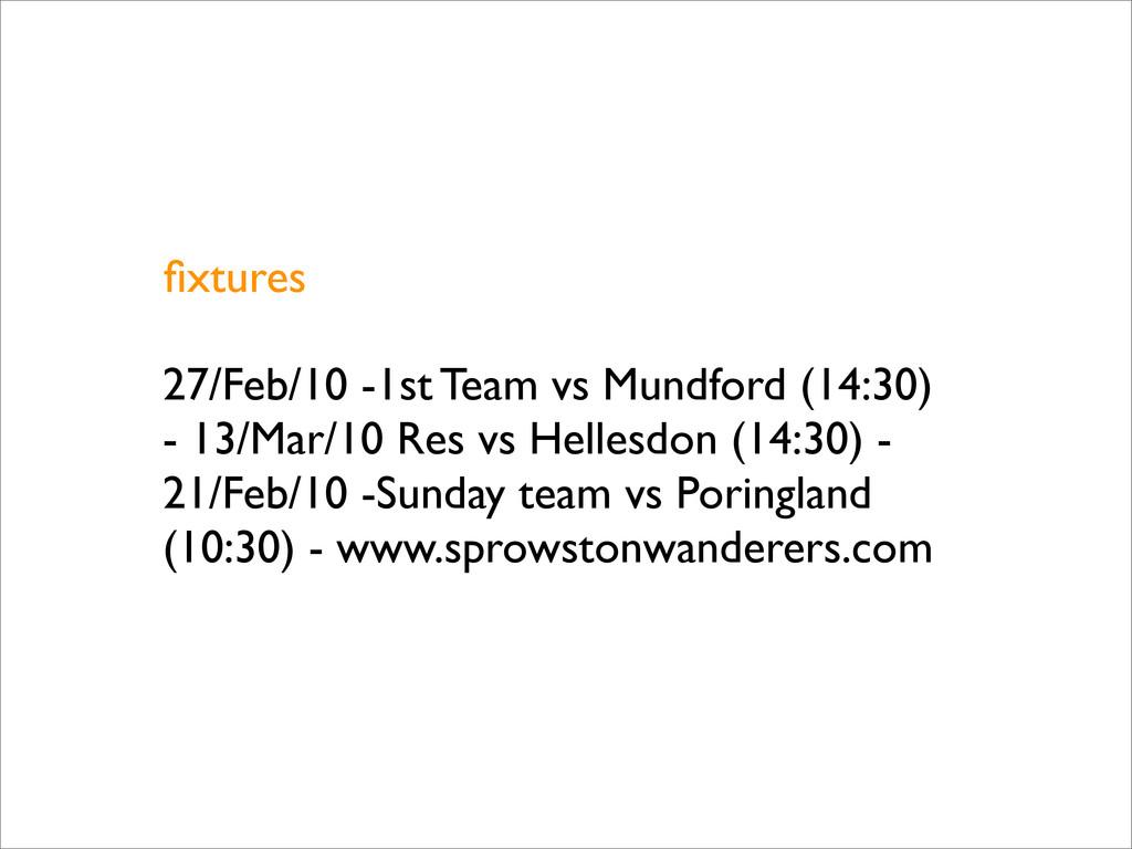 fixtures 27/Feb/10 -1st Team vs Mundford (14:30)...