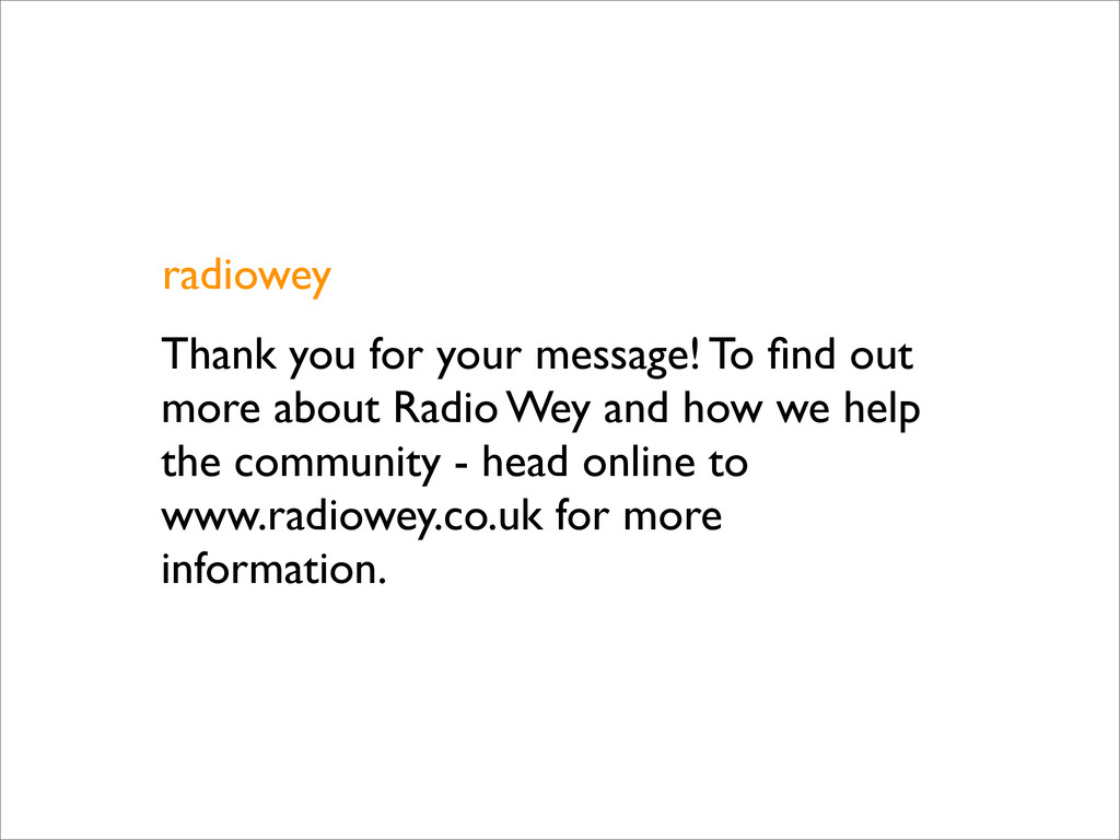 radiowey Thank you for your message! To find out...