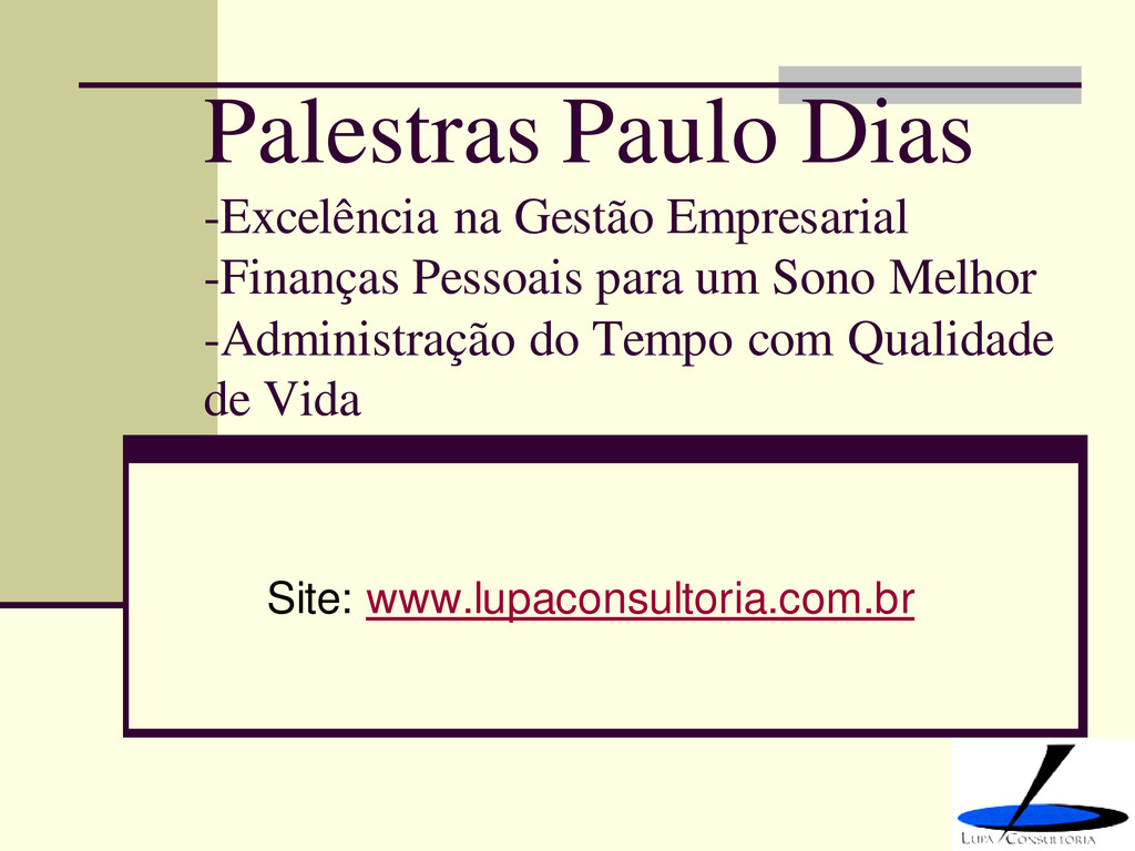 Palestras Paulo Dias -Excelência na Gestão Empr...