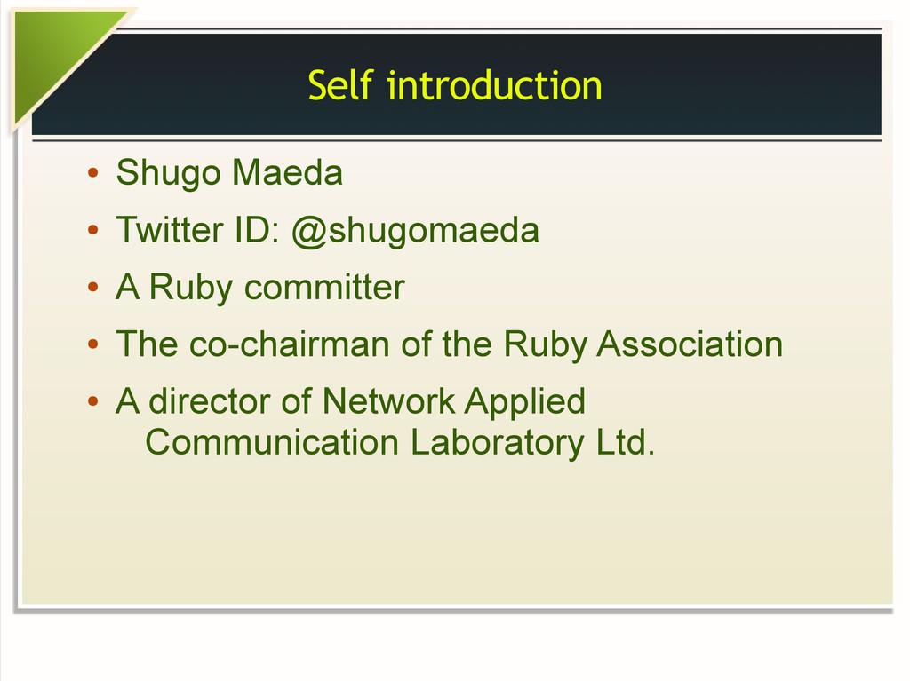 Self introduction ● Shugo Maeda ● Twitter ID: @...