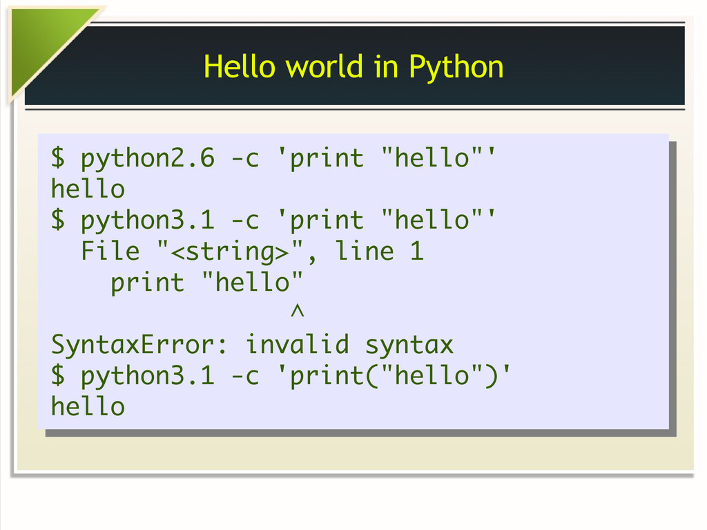 "Hello world in Python $ python2.6 -c 'print ""he..."