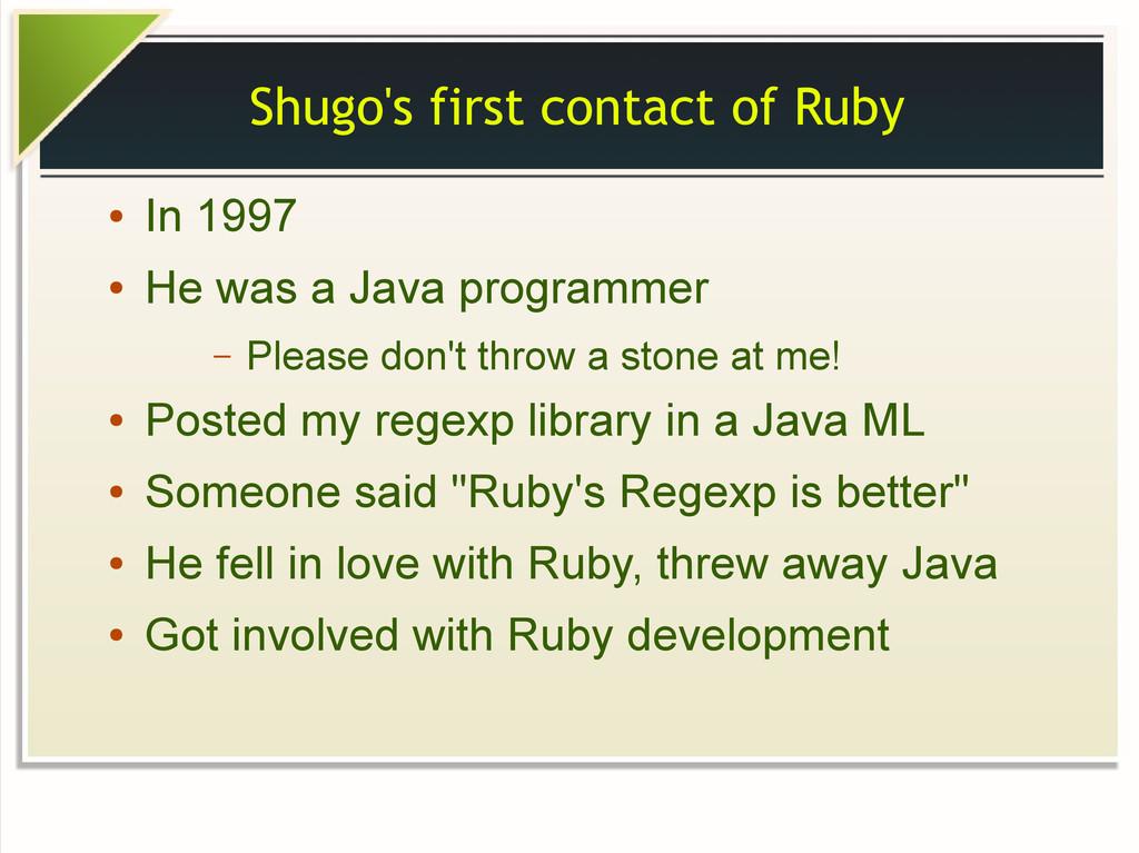 Shugo's first contact of Ruby ● In 1997 ● He wa...