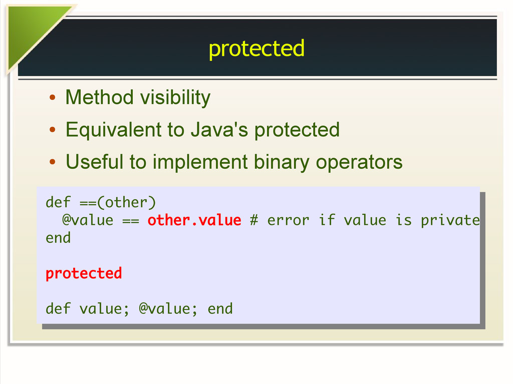 protected ● Method visibility ● Equivalent to J...
