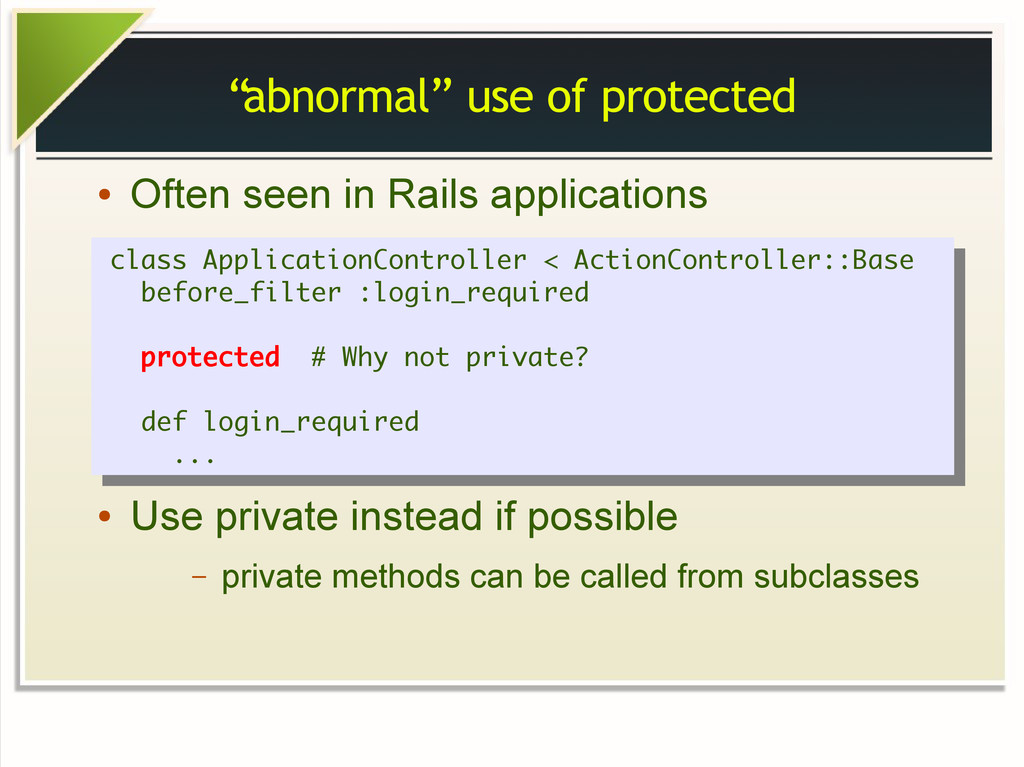 """""""abnormal"""" use of protected ● Often seen in Rai..."""