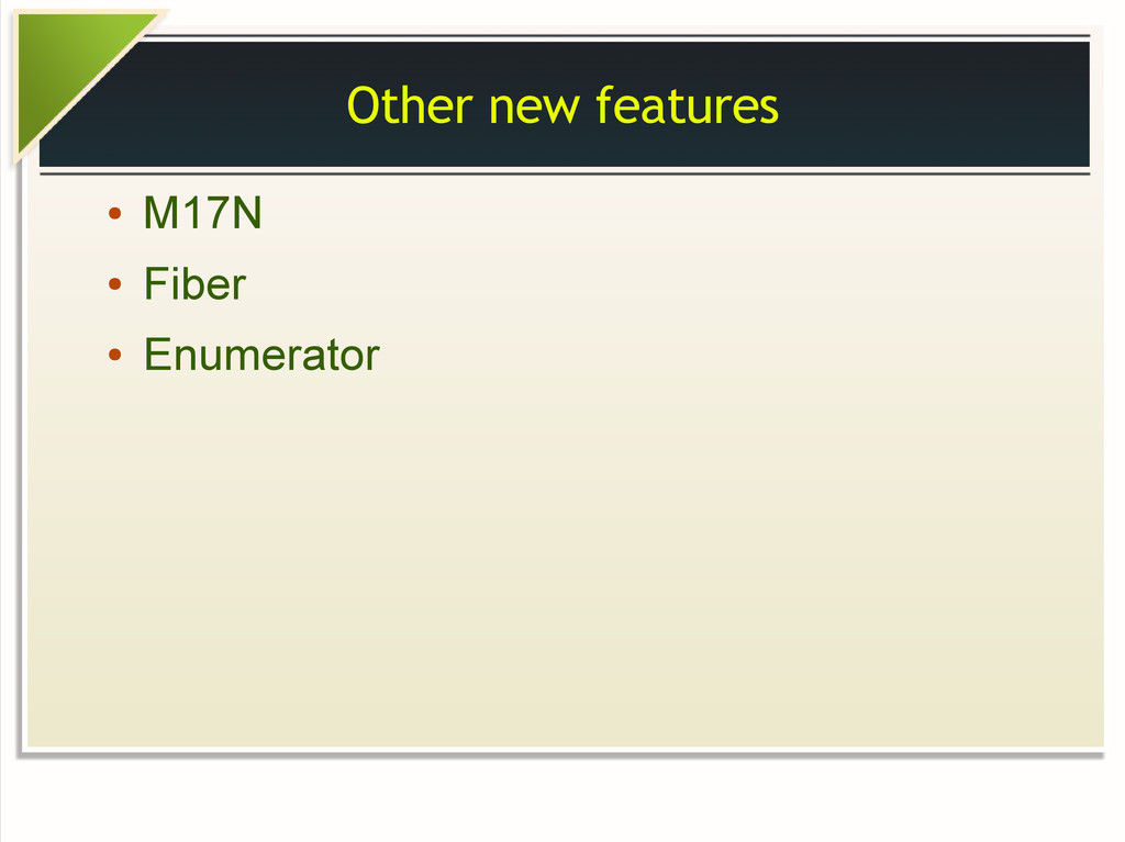 Other new features ● M17N ● Fiber ● Enumerator