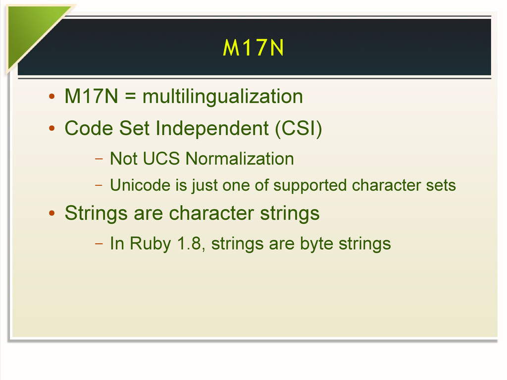 M17N ● M17N = multilingualization ● Code Set In...