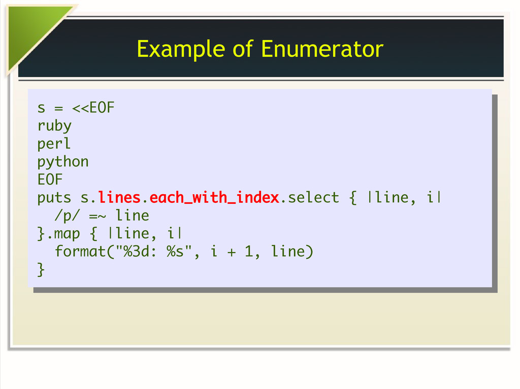 Example of Enumerator s = <<EOF ruby perl pytho...