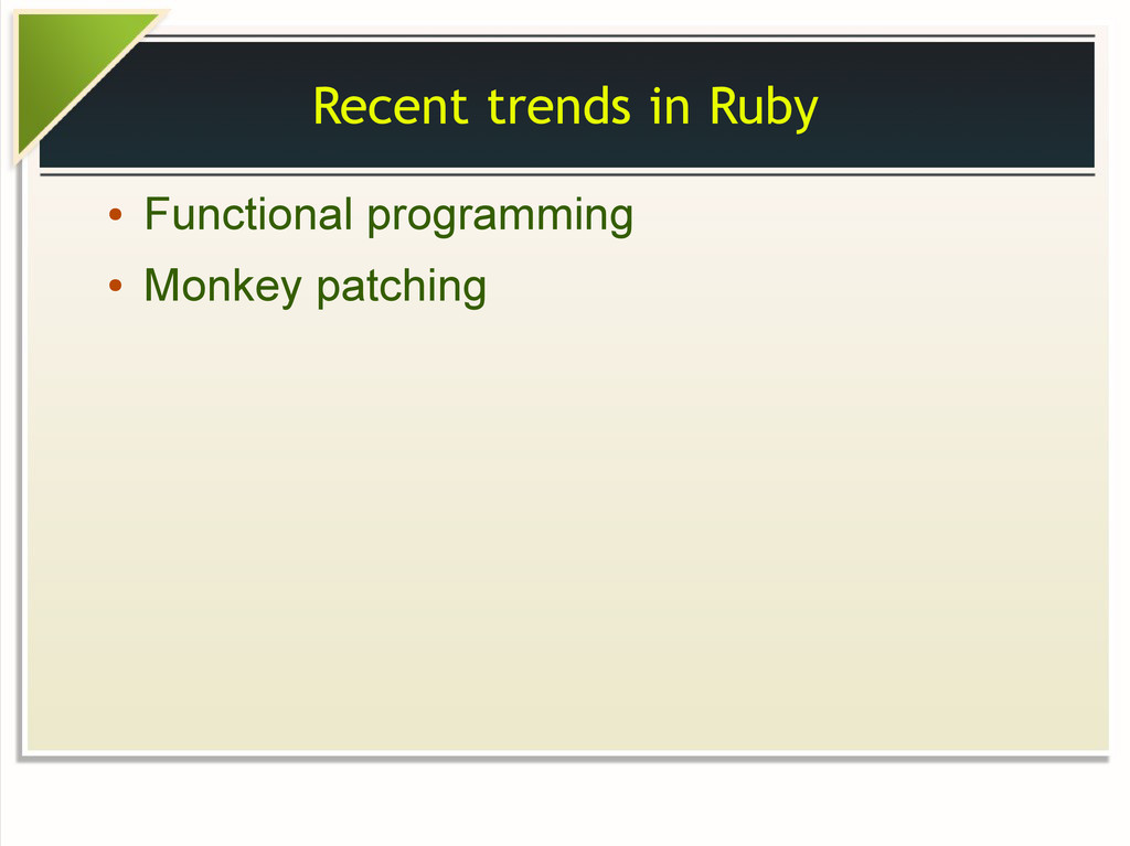 Recent trends in Ruby ● Functional programming ...