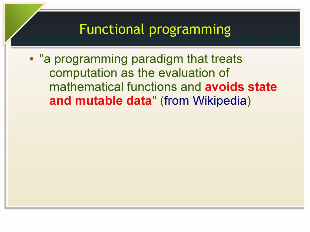 """Functional programming ● """"a programming paradig..."""