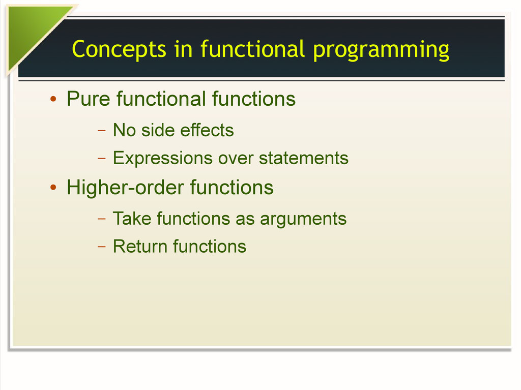 Concepts in functional programming ● Pure funct...