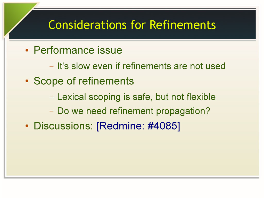Considerations for Refinements ● Performance is...
